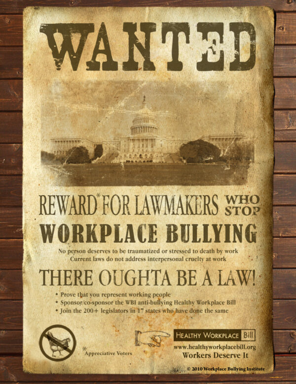 Wanted: Lawmakers who stop workplace bullying (Healthy Workplace Bill)